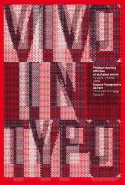 Philippe Apeloig, Vivo in Typo: Philippe Apeloig, Affiches et alphabet animé at the Espace Topographie de l'art, Paris (2008), screenprint, 175 × 118.5 cm. Printed by Sérica, Nancy France. Typefaces: original creation, Akkurat.